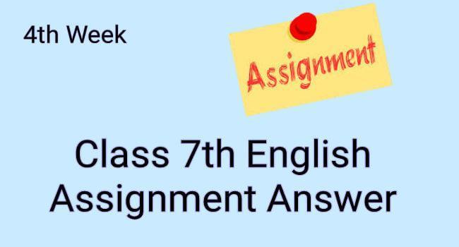 Class 7 4th week assignment