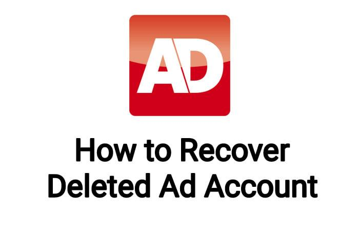 How to Recover Deleted Ad Account - Full Solution